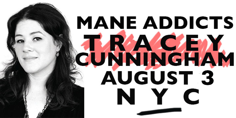 Mane Addicts Tracey Cunningham August 3 NYC