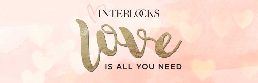 INTERLOCKS Valentine's Day love is all you need